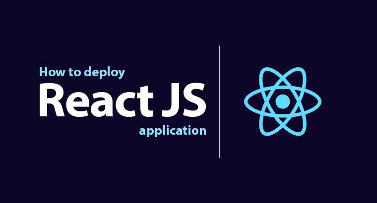 How to Deploy React JS application