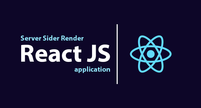 Server Side Render ReactJS Application
