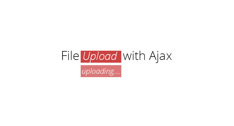 File Upload with Ajax