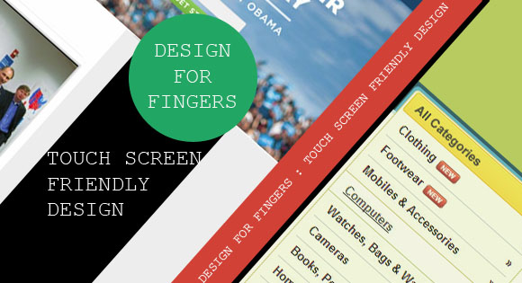 Design For Fingers :Touch Screen Friendly Design